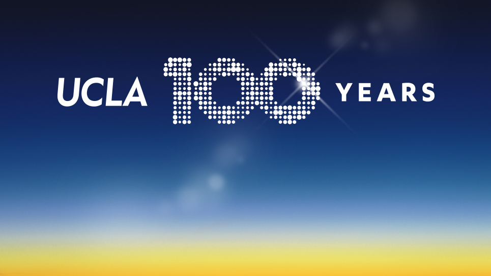 UCLA'S CENTENNIAL CELEBRATION